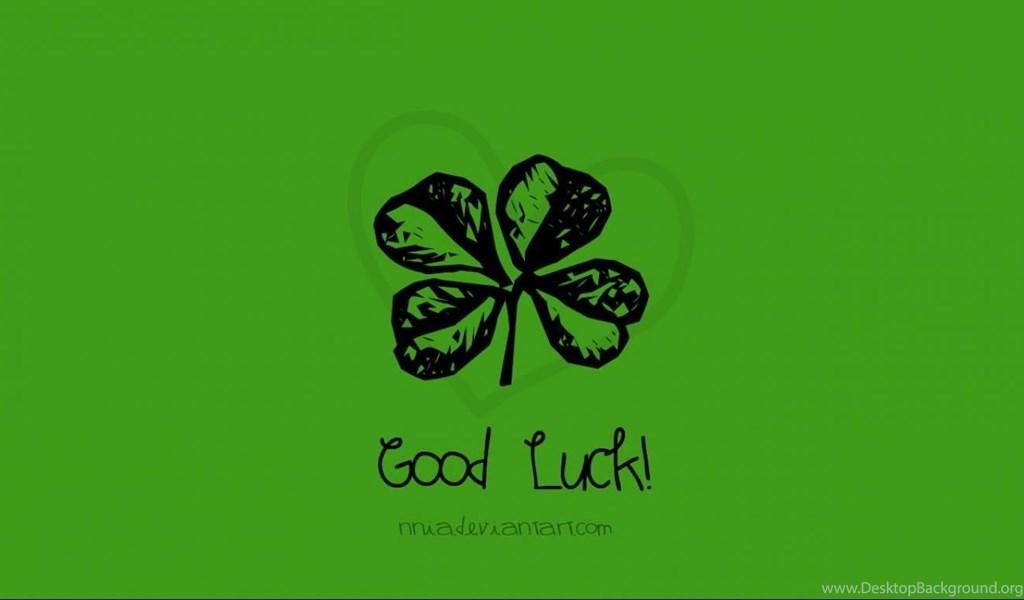 Good Luck Wallpaper Desktop Background