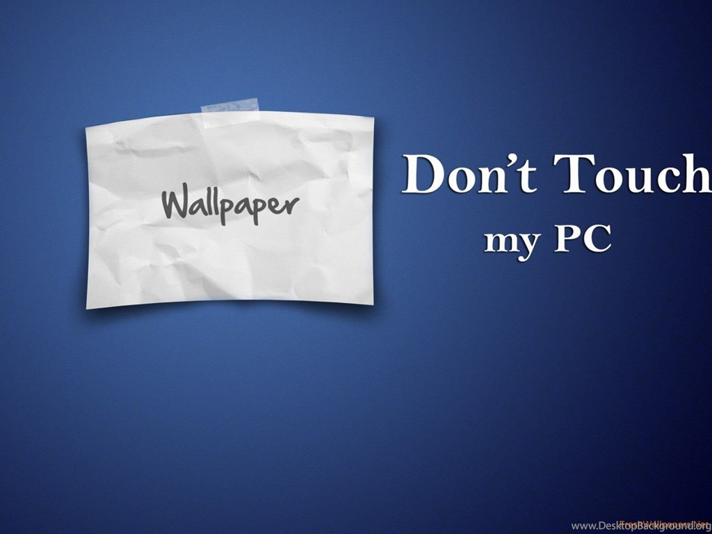 Blank Blue Dont Touch My Pc Wallpapers Desktop Background