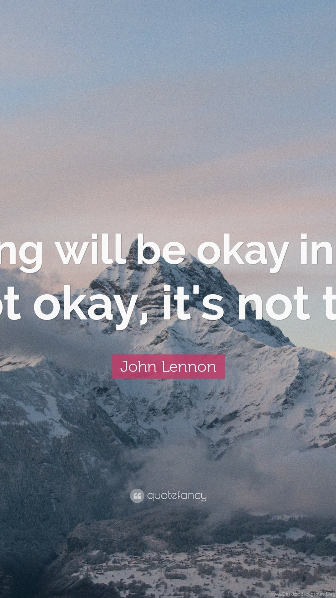 All About Quote By John Lennon Everything Will Be Okay In The End