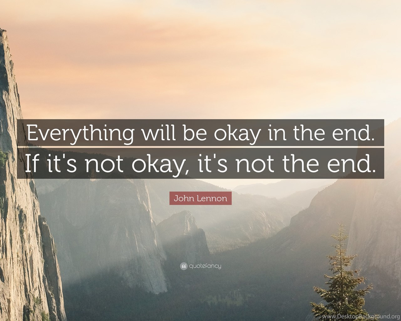 John Lennon Quote Everything Will Be Okay In The End If Its