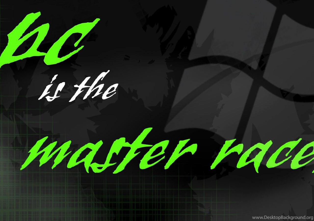 Pc Is The Master Race 1080p Backgrounds By 1damnninja On