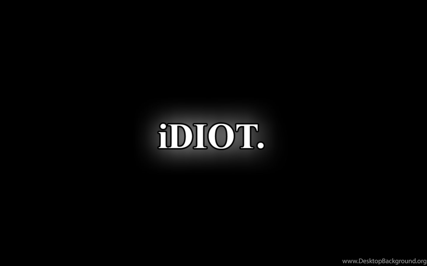 Funny idiot quotes wallpapers hd desktop background - Funny quotes in hd ...