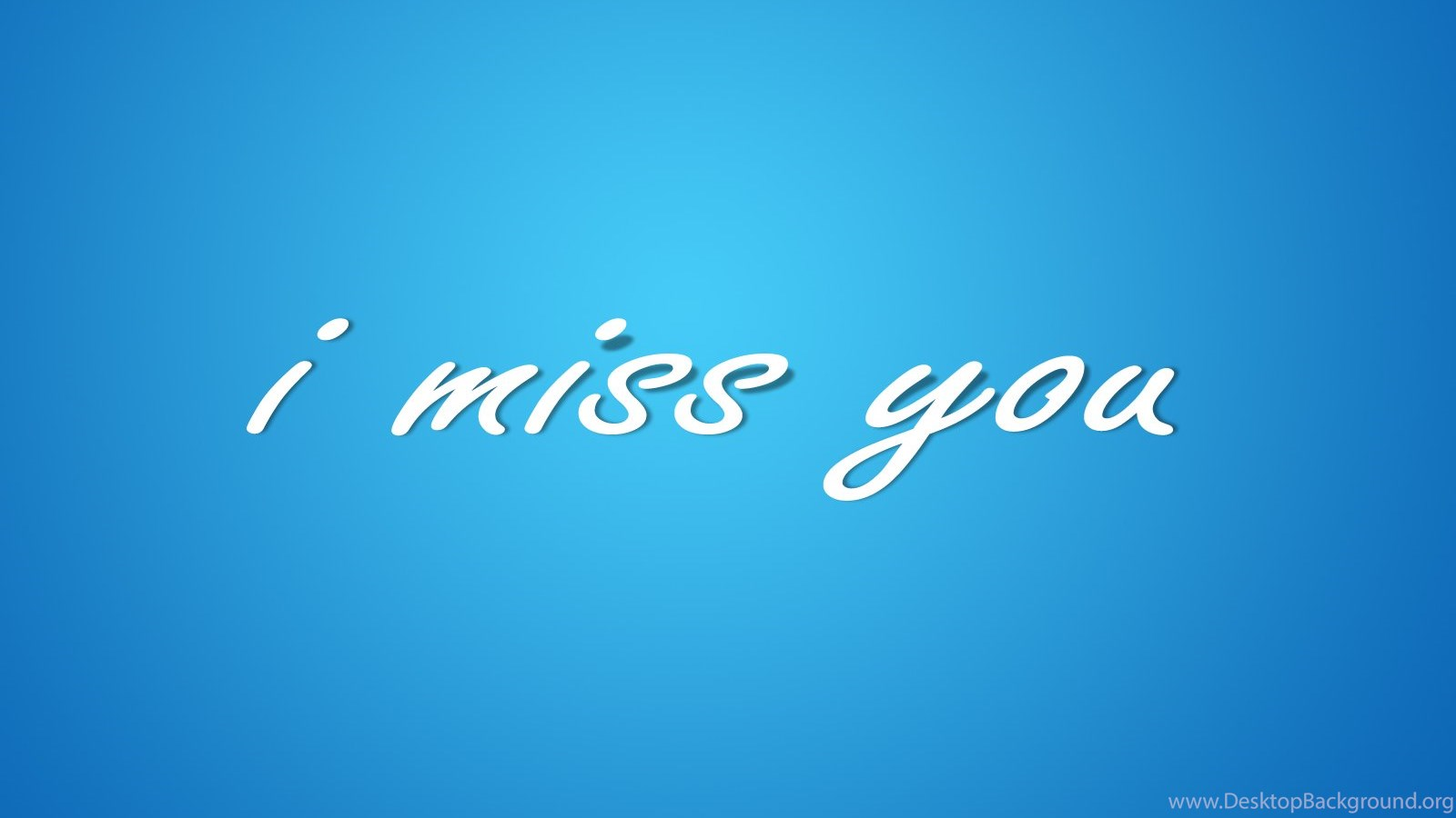 I Miss You Hd Wallpapers Free Download Wallpaperss Hd Desktop Background