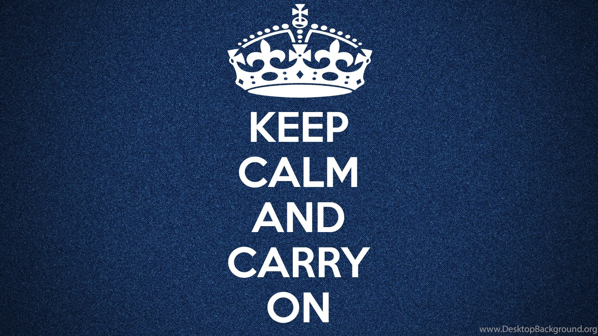 Keep Calm And Carry On Wallpapers Free Full Hd For