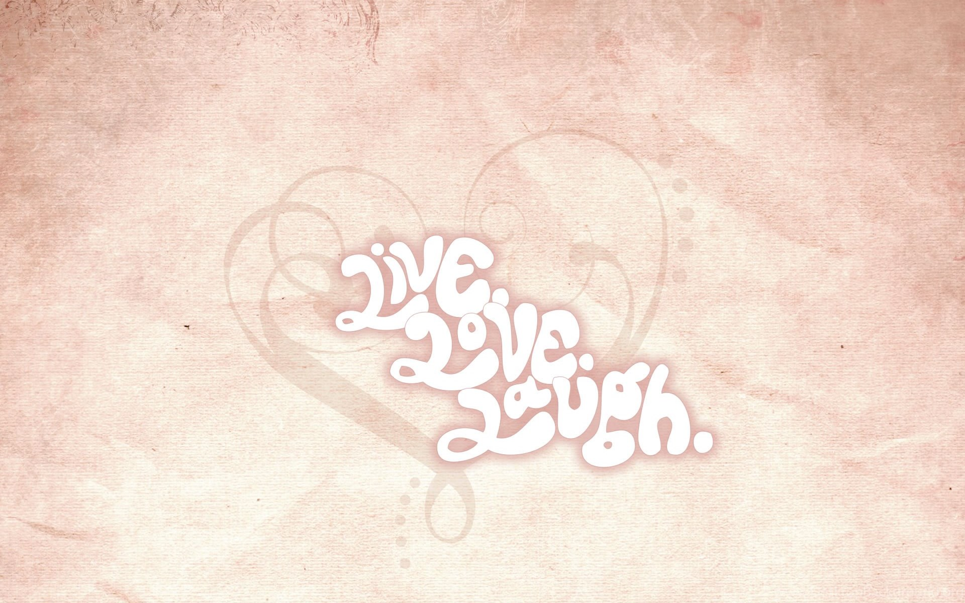 Live Love Laugh Wallpapers Desktop Backgrounds Desktop Background