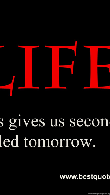 Life Always Gives Us Second Chance It's Called Tomorrow
