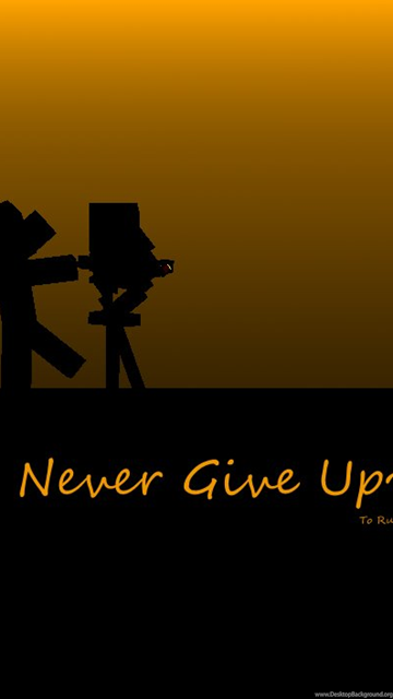 never give up wallpaper in hd gallery