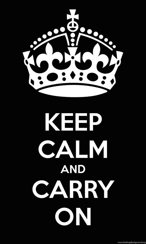Keep Calm And Carry On Wallpapers 6 25 Desktop Background
