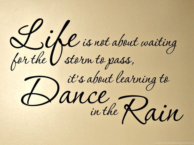 Life Quotes About Dance And Rain Hd Pics Photo For Whatsapp Desktop