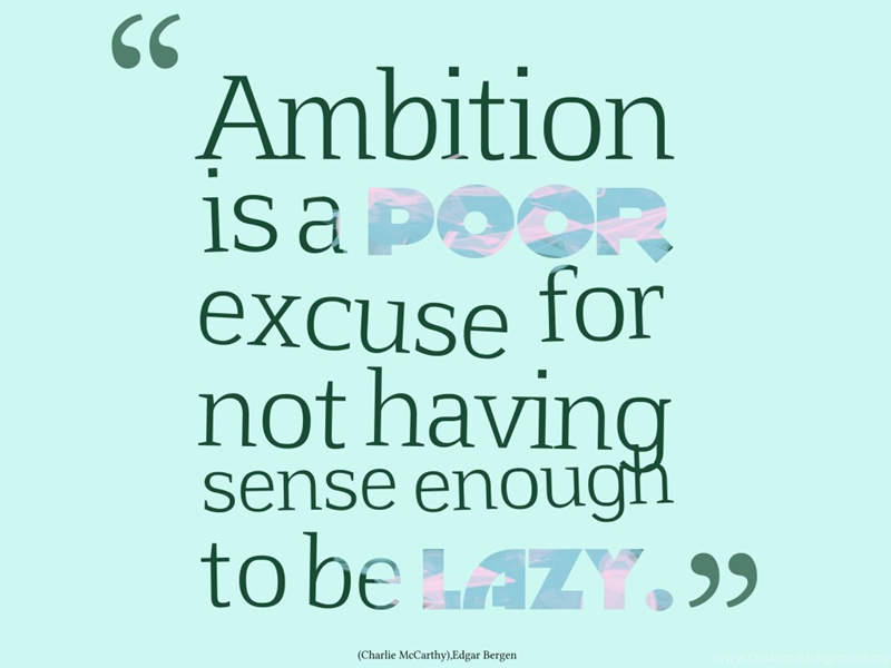Quote Maker For Iphone Wallpapers Using Text From Ambition Is A
