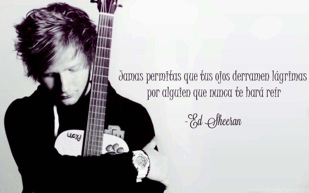 Ed Sheeran Quotes Best Ed Sheeran Quotes Wallpaper QuotesGram Desktop Background