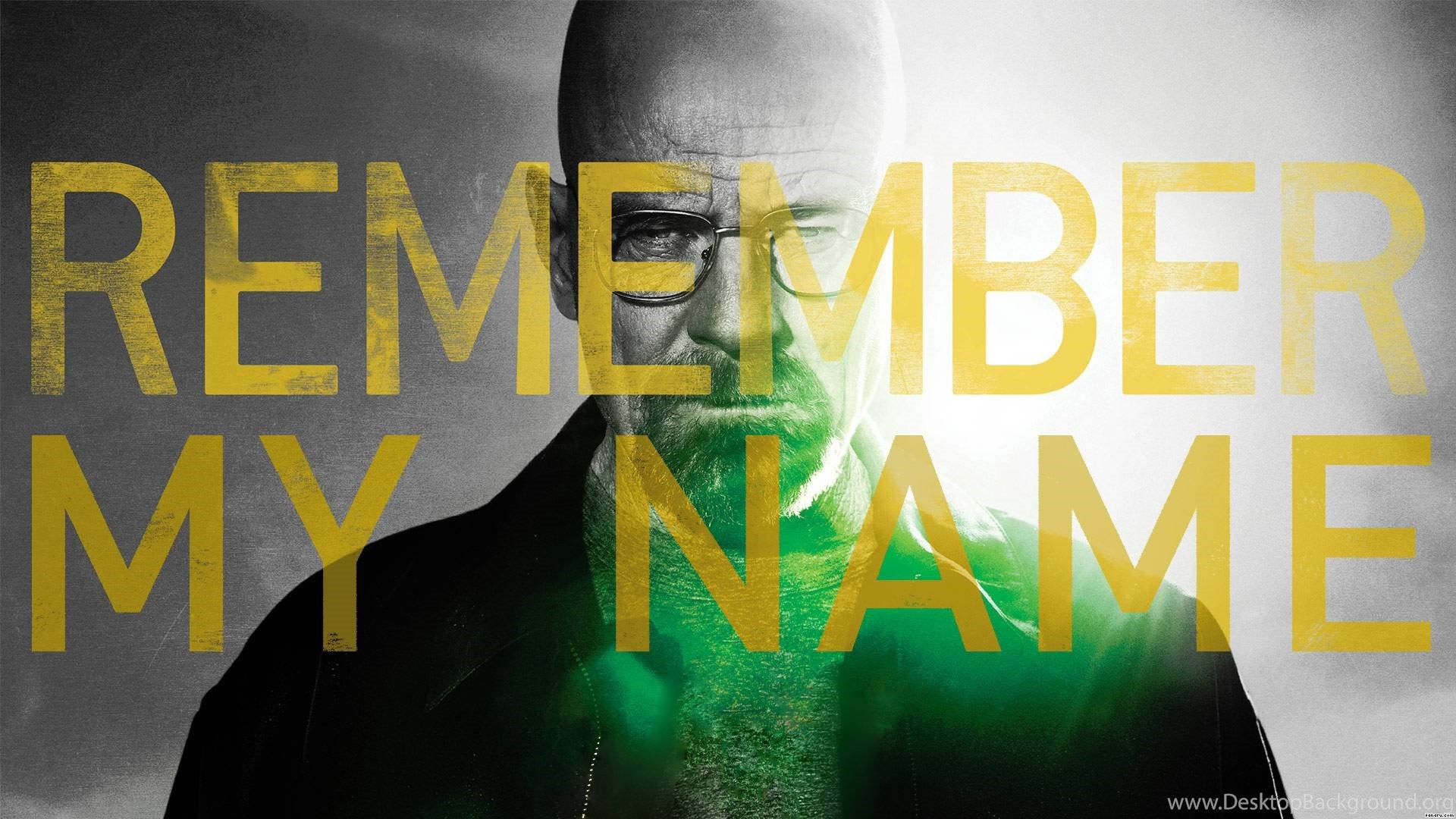 Gallery For Breaking Bad Remember My Name Wallpapers Desktop Background