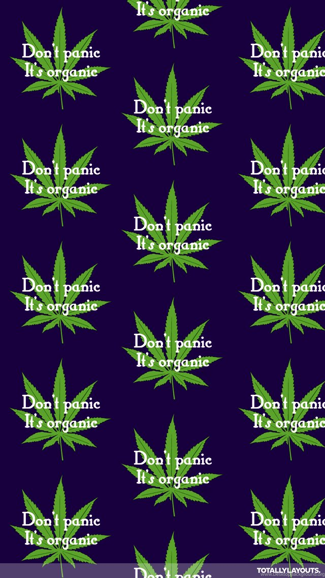 Dont Panic Tis Organic Weed Iphone Wallpapers Quote