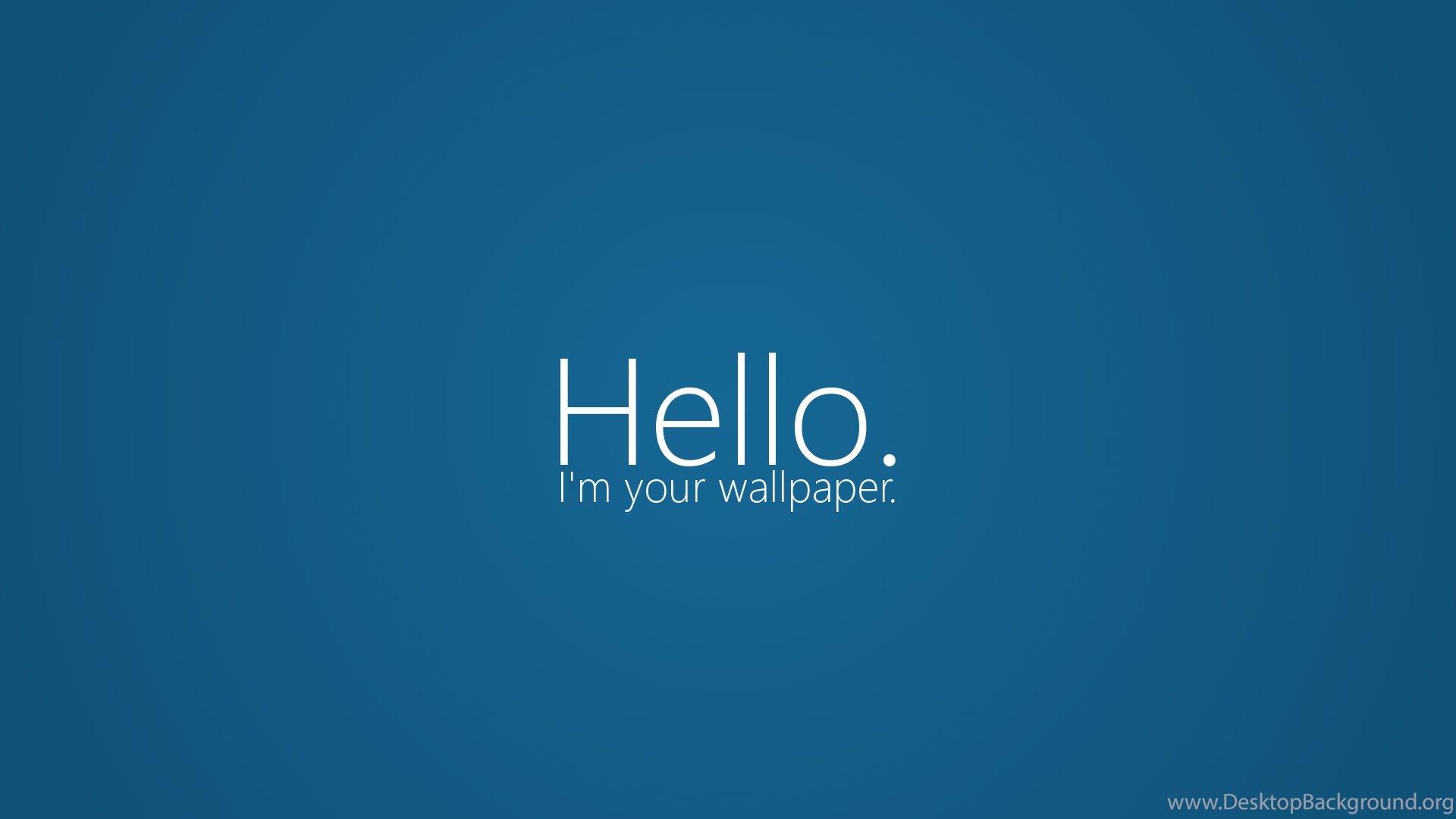 Hello Im Your Wallpaper By Cookiemanster On DeviantArt Desktop