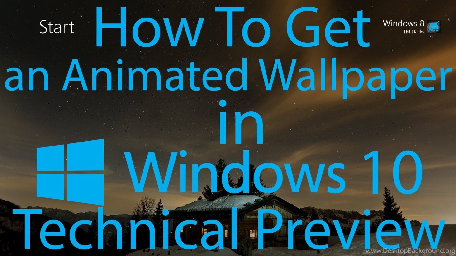 How To Have An Animated Wallpapers In Windows 10 Technical Preview