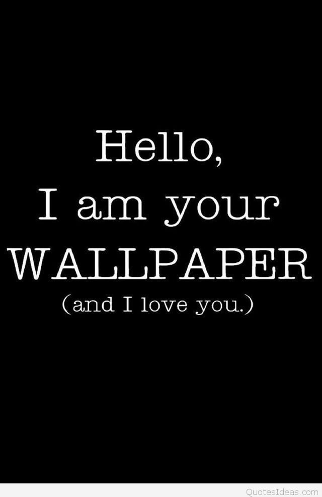 Cute and Funny mobile wallpaper quote.jpg Desktop Background