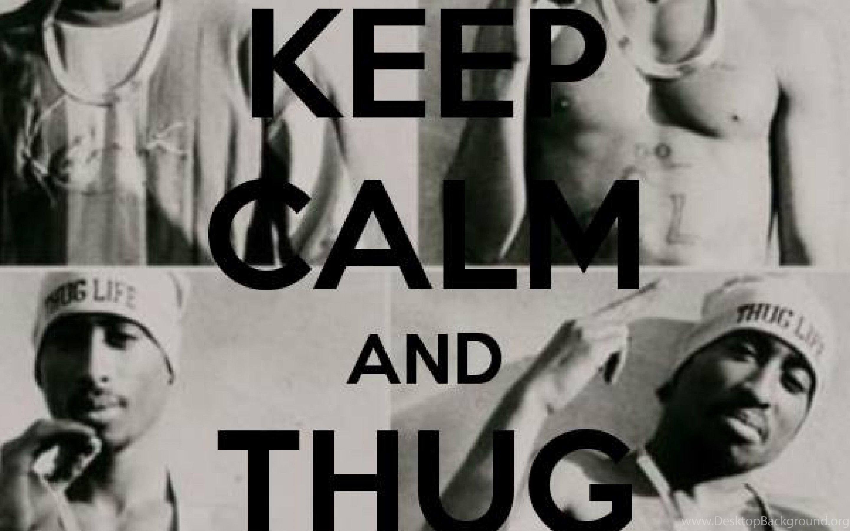 Keep Calm And Thug Life Wallpapers At MyWallpaperGalaxy