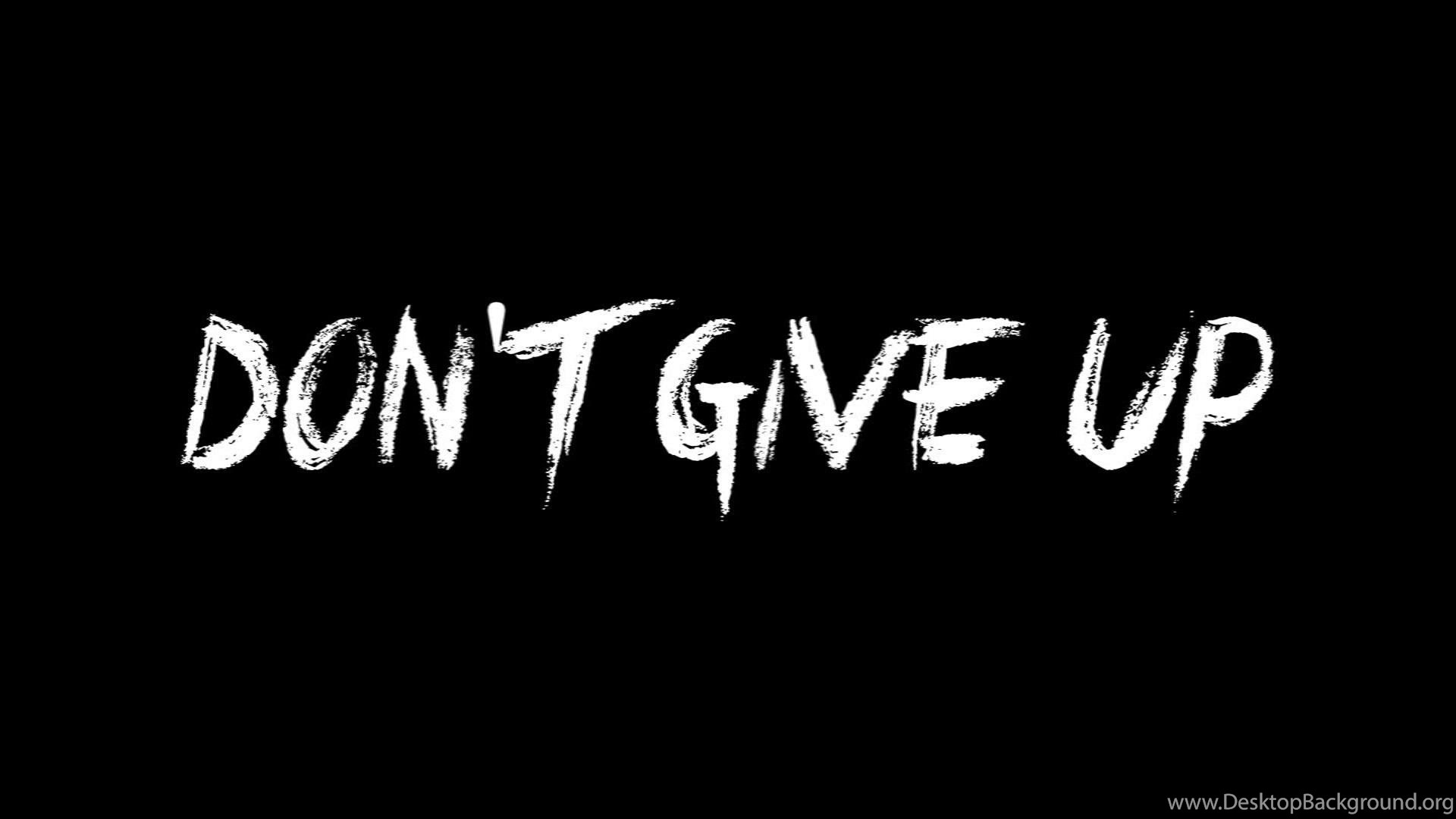 Never give up on your dreams images wallpapers other - Never give up wallpapers desktop hd ...