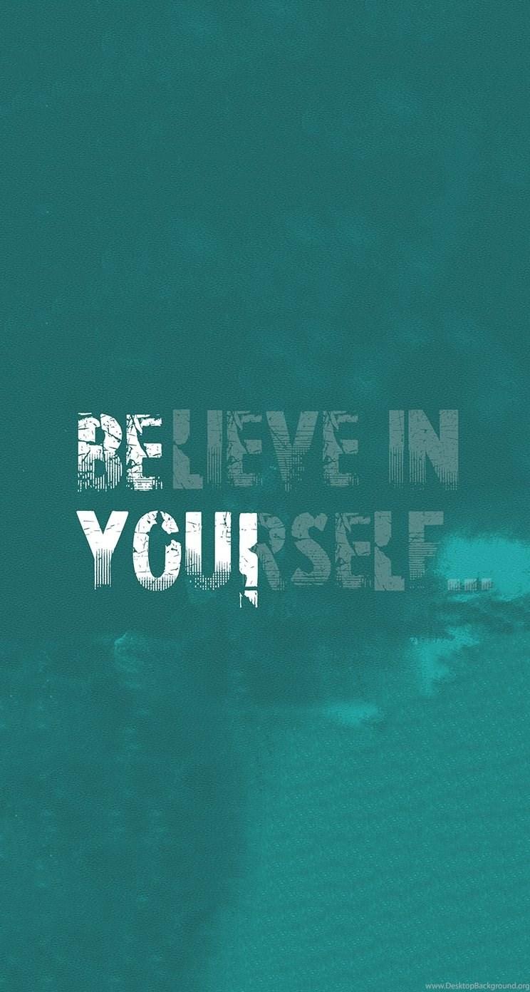 Believe In Yourself Quote Iphone 6s Wallpapers Hd Iphones