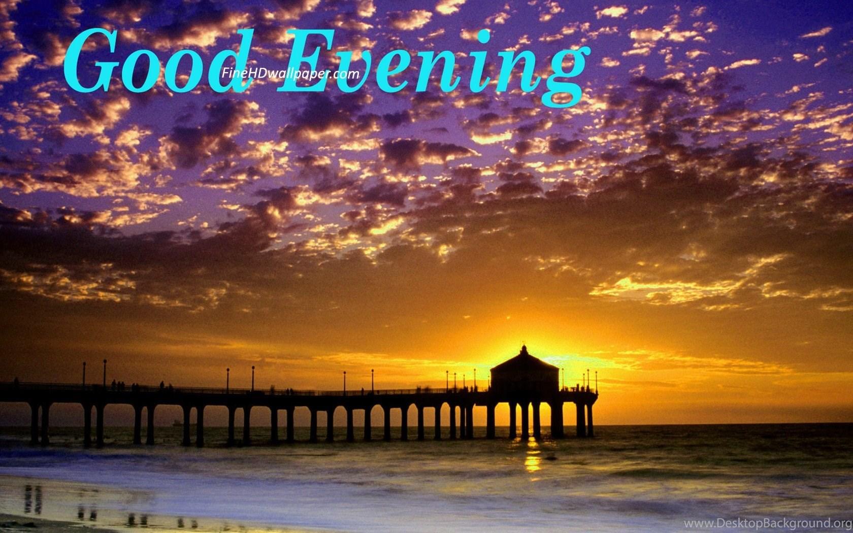 Good Evening New Good Evening Wallpapers Fine Hd Wallpapaper Rr