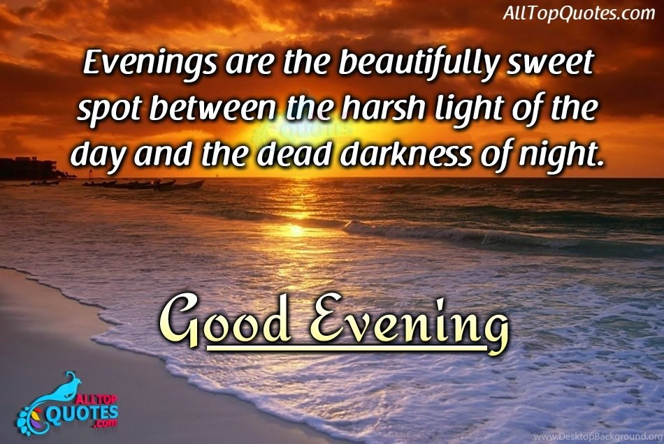 Good Evening Quotes Wishes Wallpapers Hd Good Evening Images