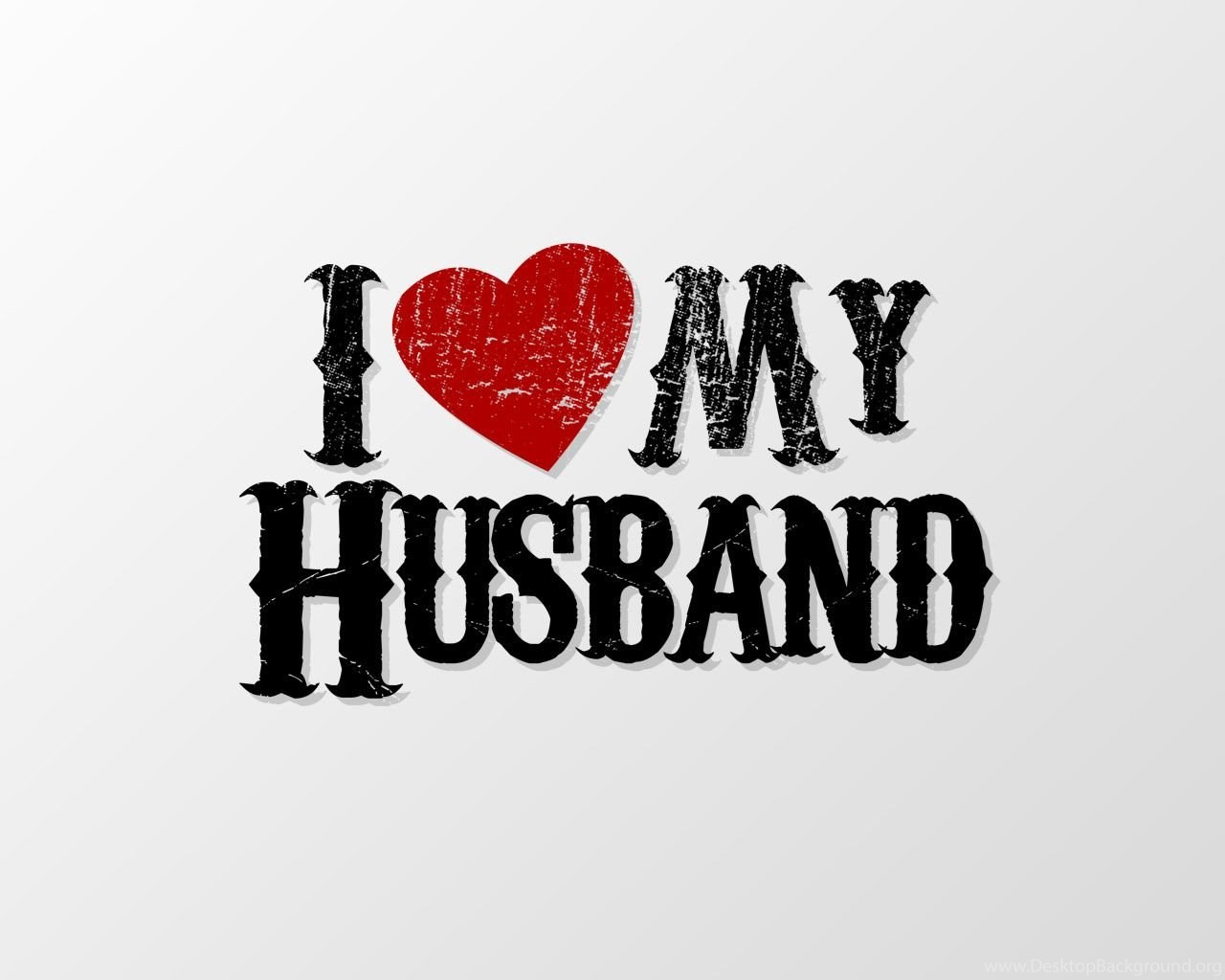 I Love My Husband Wallpapers Wallpapers Cave Desktop Background